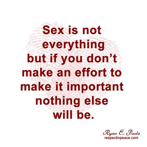 SEX IS NOT EVERYTHING